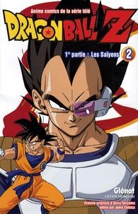 Akira Toriyama - Dragon Ball Z 1re partie : Les Saïyens - Tome 2.