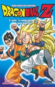 Akira Toriyama - Dragon Ball Z 8e partie : Le combat final contre Majin Boo - Tome 3.