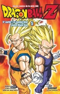 Akira Toriyama - Dragon Ball Z 8e partie : Le combat final contre Majin Boo - Tome 5.