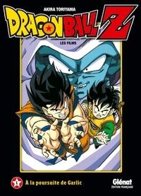Akira Toriyama - Dragon Ball Z Les films Tome 1 : A la poursuite de Garlic.