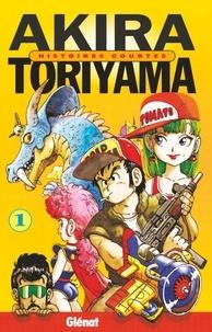 Akira Toriyama - Histoires courtes de Toriyama - Tome 01.