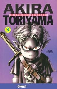 Akira Toriyama - Histoires courtes de Toriyama - Tome 03.
