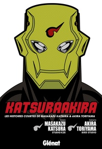 Akira Toriyama - KatsuraAkira - les histoires courtes de Masakazy Katsura & Akira Toriyama.