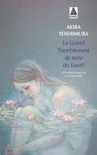 Akira Yoshimura - Le grand tremblement de terre du Kantô.