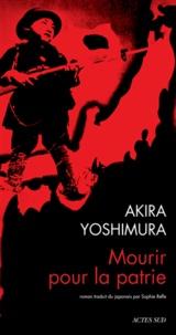 Akira Yoshimura - Mourir pour la patrie - Shinichi Higa, soldat de deuxième classe de l'armée impériale.