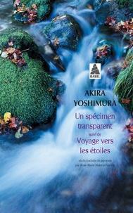 Akira Yoshimura - Un spécimen transparent - Suivi de Voyage vers les étoiles.