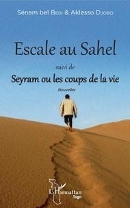 Aklesso Djobo - Escale au Sahel - Suivi de Seyram ou les coups de la vie.