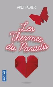 Akli Tadjer - Les thermes du paradis.