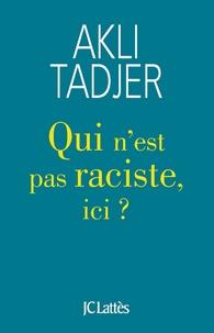 Téléchargement gratuit des fichiers ebook pdf Qui n'est pas raciste ici ? ePub DJVU PDB 9782709665018 (Litterature Francaise) par Akli Tadjer