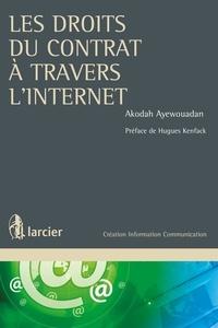 Akodah Ayewouadan - Les droits du contrat à travers l'internet.