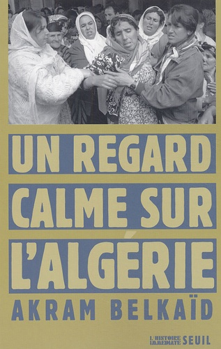 Akram Belkaïd - Un regard calme sur l'Algérie.