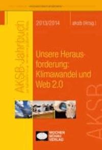 AKSB-Jahrbuch 2013 / 2014 - Unsere Herausforderung: Klimawandel und Web 2.0.