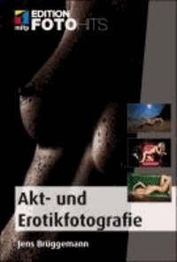 Akt- und Erotikfotografie - Praxiseinstieg mit Tipps vom Profi.