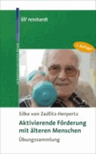 Aktivierende Förderung mit älteren Menschen - Übungssammlung.