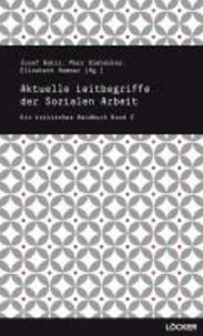Aktuelle Leitbegriffe der Sozialen Arbeit - Ein kritisches Handbuch 2.