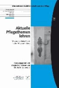 Aktuelle Pflegethemen lehren - Wissenschaftliche Praxis in der Pflegeausbildung.