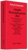 Aktuelle Wirtschaftsgesetze 2014 - Rechtsstand: 5. September 2013.