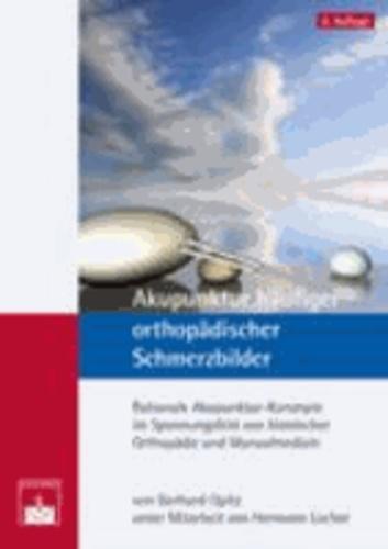Akupunktur häufiger orthopädischer Schmerzbilder - Rationale Akupunktur-Konzepte im Spannungsfeld von klassischer Orthopädie und Manualmedizin.
