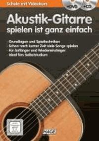 Akustik-Gitarre spielen ist ganz einfach + CD + DVD - Schule mit Videokurs.