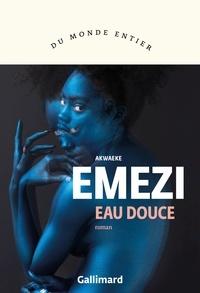 Akwaeke Emezi - Eau douce.