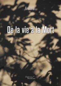 Al Baron - De la vie à la Mort.