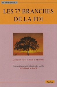 Al-Bayhaqî - Les 77 branches de la foi.
