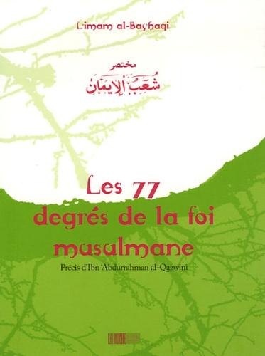 Al-Bayhaqî - Les 77 degrés de la foi musulmane.