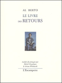 Al Berto - Le livre des retours.