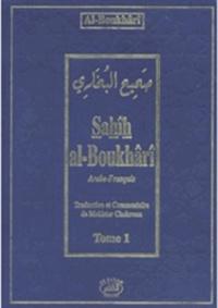Al-Boukhârî et Mokhtar Chakroun - Sahîh al-Boukhârî : Recueil de hadîth du Prophète - Tome 1.