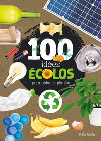 Al Di Buono et Huynh Kim - 100 idées écolos pour aider la planète.