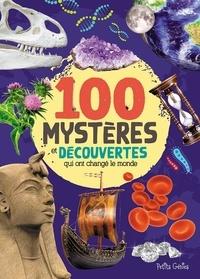 Al Di Buono et Huynh Kim - 100 mystères et découvertes qui ont changé le monde.