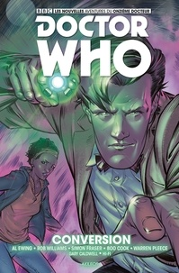 Al Ewing et Rob Williams - Doctor Who Le onzième docteur Tome 3 : Conversion.