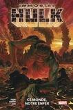Al Ewing et Joe Bennett - Immortal Hulk Tome 3 : Ce monde, notre enfer - Avec les jaquettes des Tomes 1 et 2 afin d'harmoniser la collection.