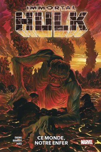 Immortal Hulk Tome 3 Ce monde, notre enfer. Avec les jaquettes des Tomes 1 et 2 afin d'harmoniser la collection
