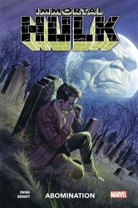 Al Ewing et Joe Bennett - Immortal Hulk Tome 4 : Abomination.
