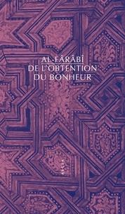 Al-Fârâbî - De l'obtention du bonheur.