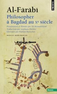 Al-Fârâbî - Philosopher à Bagdad au Xe siècle.