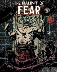 Al Feldstein et Bill Gaines - The Haunt of Fear Tome 3 : .