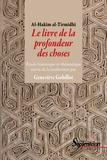 Al-Hakim Al-Tirmidhî - Le livre de la profondeur des choses - Etude historique et thématique suivie de la traduction.