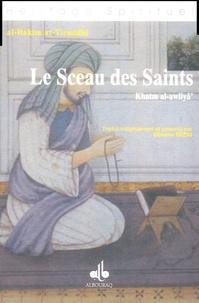 Al-Hakîm At-tirmidhî - Le Sceau des Saints - Khatm al-awliâ'.