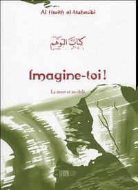 Al-Hârith ibn Asad Al-Muhâsibî - Imagine-toi !.