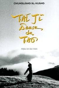 Tai ji. Danse du tao - Al-Huang Chungliang |