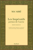 Al-Ma'arrî - Les Impératifs - Poèmes de l'ascèse, Edition bilingue.