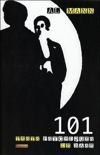 Al Mann - 101 tests psychiques de base - Magie, mentalisme, spiritisme, tours de force, hypnose, mystère.