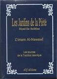 Al-Nawawi - Les jardins de la piété - Les sources de la tradition islamique.