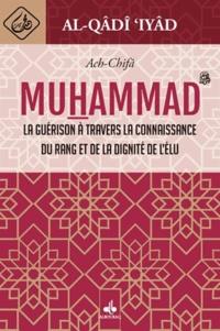 Ach-Chifâ - La guérison à travers la connaissance du rang et de la dignité de lélu Muhammad.pdf