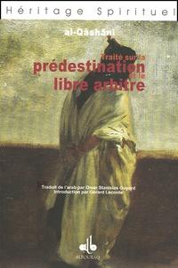 Al-Qâshânî - Traité sur le Prédestination et le libre arbitre.