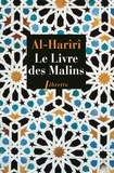 Al-Qâsim Al-Harîrî - Le livre des Malins - Séances d'un vagabond de génie.