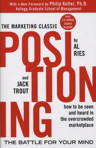 Al Ries et Jack Trout - Positioning: The Battle for Your Mind.