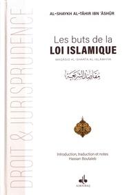 Al-shaykh Al-Tahir Ibn Ashur - Les buts de la loi islamique - Maqâsid al-shar'îa al-islâmiyya.